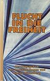 Flucht in die Freiheit - Angelika Hagen