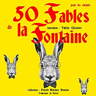 50 Fables de La Fontainepour les enfants                   De :                                                                                                                                 Jean de La Fontaine                               Lu par :                                                                                                                                 Valérie Théodore                      Durée : 1 h et 18 min     Pas de notations     Global 0,0