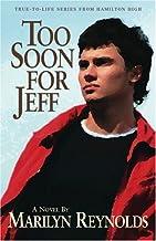 Too Soon for Jeff (Hamilton High series)