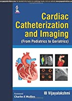 Cardiac Catheterization and Imaging from Pediatrics to Geriatrics