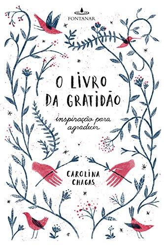 O livro da gratidão: Inspiração para agradecer
