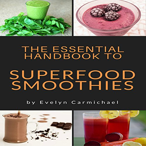 The Essential Handbook to Superfood Smoothies audiobook cover art
