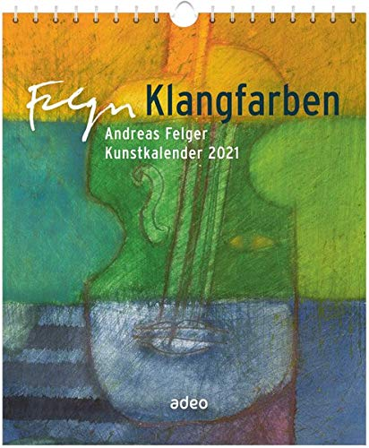 Klangfarben 2021 - Postkartenkalender: Andreas Felger Kunstkalender 2021