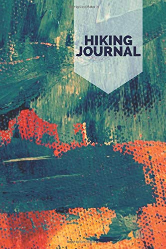 Hiking Journal: Hiking Journal Notebook, Adventure Traveling Logbook, Ideal for Backpackers, Hiking, Treks, Nature, Record and Rate Hikes, Hiking ... Thanksgiving, Father's Day, 110 Pages.