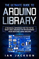 The Ultimate Guide to Arduino Library Front Cover