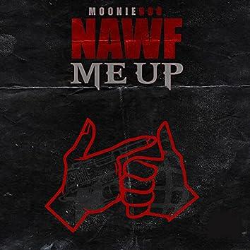 Nawf Me Up (radio edit) (radio edit)