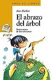 El Abrazo Del Árbol (LITERATURA INFANTIL (6-11 años) - Sopa de Libros)