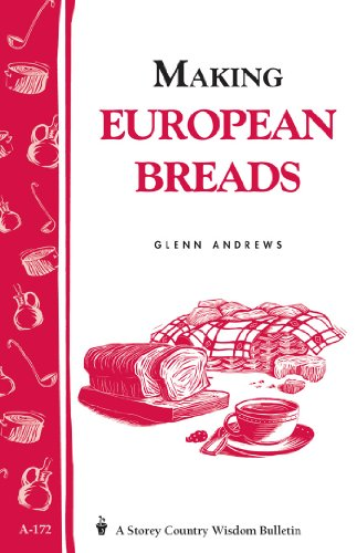 Making European Breads: Storey's Country Wisdom Bulletin A-172 (Storey Country Wisdom Bulletin) (English Edition)