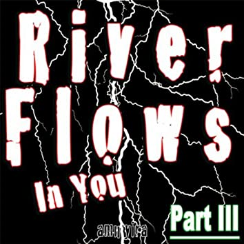 River Flows in You (Part III)
