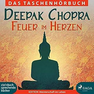 Feuer im Herzen                   Autor:                                                                                                                                 Deepak Chopra                               Sprecher:                                                                                                                                 Till Hagen                      Spieldauer: 3 Std. und 46 Min.     43 Bewertungen     Gesamt 4,9