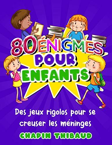 80 énigmes pour enfants: Casse-têtes et devinettes en couleurs pour enfants | Jeux de logique et réflexion avec réponses pour s'amuser en famille