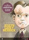 Jospeh Carey Merrick, l'homme éléphant