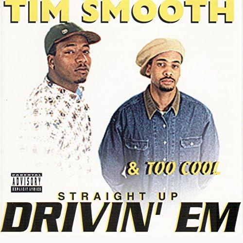 Tim Smooth, Too Cool