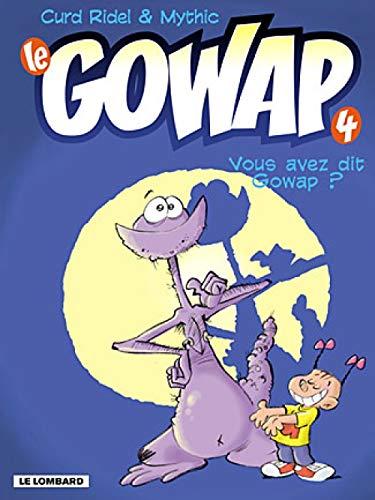 Le Gowap, tome 4 : Vous avez dit Gowap ?