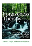 Image of Forgiveness Therapy: An Empirical Guide for Resolving Anger and Restoring Hope