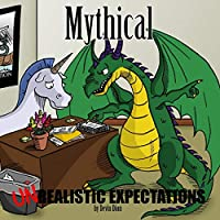 Mythical: Unrealistic Expectations