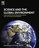 Science and the Global Environment: Case Studies for Integrating Science and the...