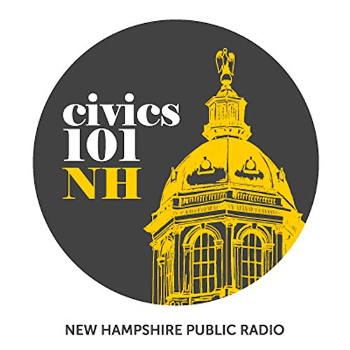 Civics 101: New Hampshire Podcast By NHPR cover art