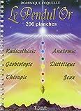 Le pendul'or (200 planches de radiesthesie) de Coquelle, Dominique (1999) Relié