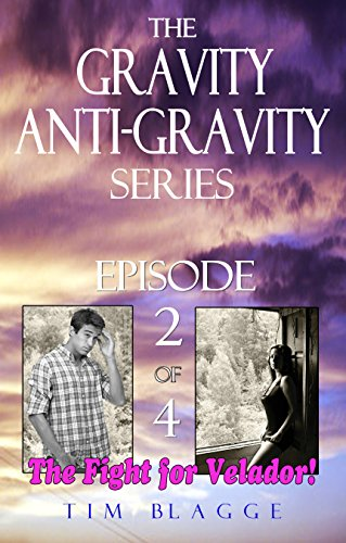 The Gravity of Anti-Gravity Series: Episode 2, The Fight for Velador (English...