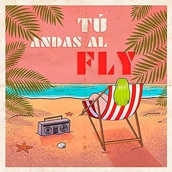 Tú Andas Al Fly