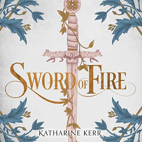 Sword of Fire Audiobook By Katharine Kerr cover art