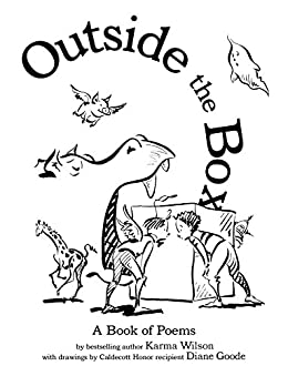 Outside the Box: A Book of Poems by [Karma Wilson, Diane Goode]