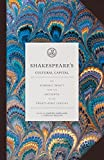 Shakespeare's Cultural Capital: His Economic Impact from the Sixteenth to the Twenty-first Century (English Edition)