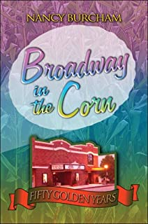 Broadway in the Corn: Fifty Golden Years
