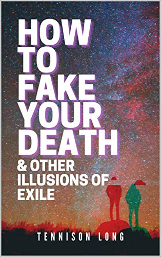 How to Fake Your Death (& Other Illusions of Exile) (English Edition)