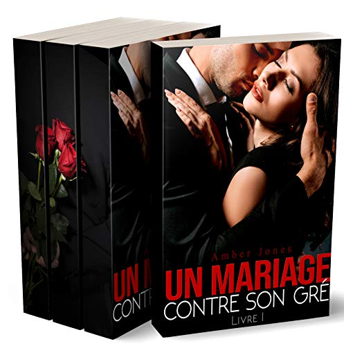 Un Mariage Contre Son Gré : [Tomes 1-3 / New Romance, Milliardaire, Bad Boy, Adulte]