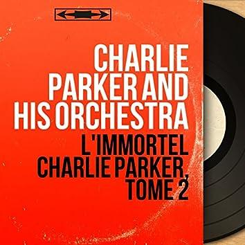L'immortel Charlie Parker, Tome 2 (Mono Version)