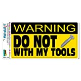 Graphics and More Do Not Screw with My Tools - Toolbox Garage Sign Funny Automotive Car Refrigerator Locker Vinyl Magnet