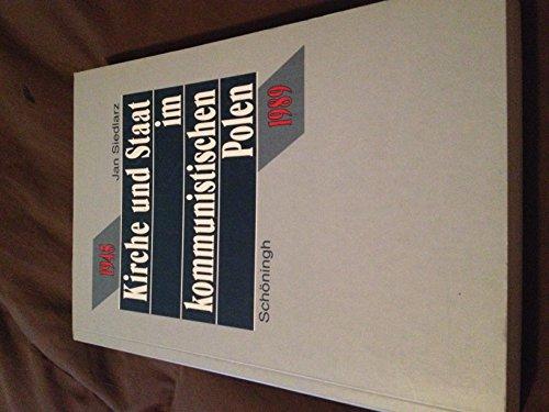Kirche und Staat im kommunistischen Polen 1945 - 1989 (Abhandlungen zur Sozialethik)