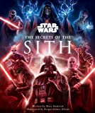 Star Wars: The Secrets of the Sith: Dark Side Knowledge from the Skywalker Saga, The Clone Wars, Star Wars Rebels, and More (Children's Book, Star Wars Gift) (Star Wars Secrets)