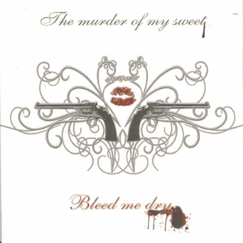 Bleed Me Dry (Instrumental) by The Murder Of My Sweet on