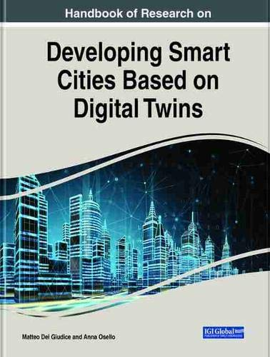 Handbook of Research on Developing Smart Cities Based on Digital Twins (Advances in Civil and Industrial Engineering)