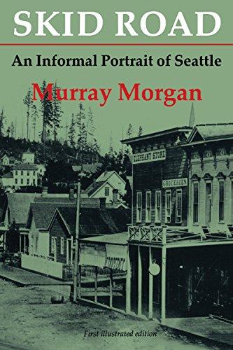 Skid Road: An Informal Portrait of Seattle