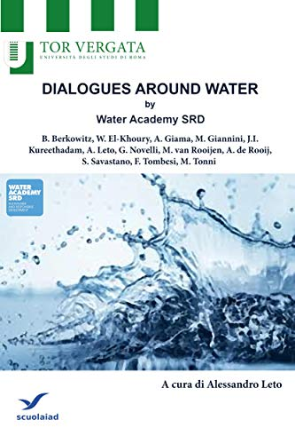 DIALOGUES AROUND WATER by Water Academy SRD: Water Security and Food Security: Agriculture is a Thirsty Business (Contributi) (Italian Edition)