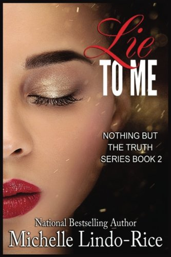 Lie to Me (Nothing but the Truth) (Volume 2)