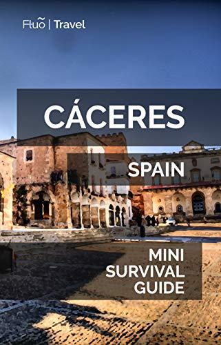Cáceres Mini Survival Guide (English Edition)