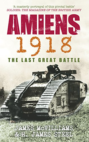Amiens 1918: The Last Great Battle (English Edition)