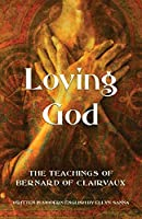 Loving God: The Teachings of Bernard of Clairvaux
