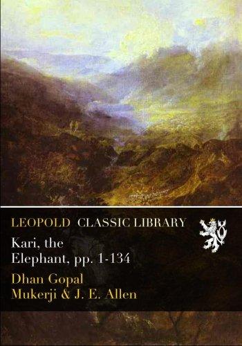 Kari, the Elephant, pp. 1-134