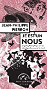 Je est un nous: Enquête philosophique sur nos interdépendances avec le vivant par Pierron