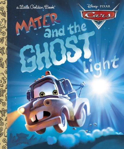 Mater and the Ghost Light (Little Golden Book) (Cars movie...