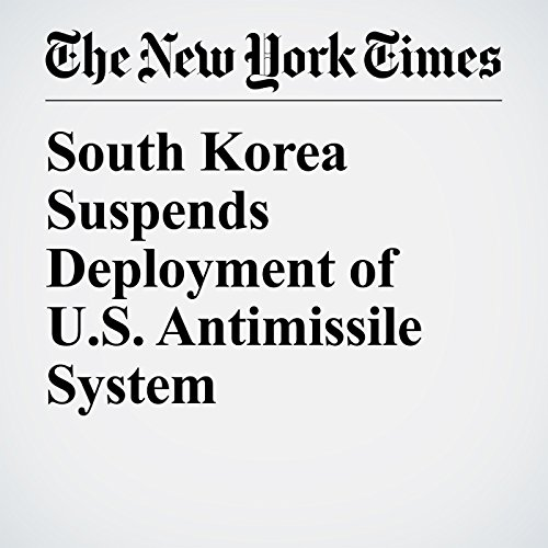 South Korea Suspends Deployment of U.S. Antimissile System copertina