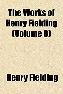 The Works of Henry Fielding (Volume 8); Amelia. 1896