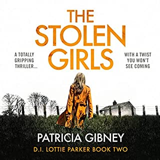 The Stolen Girls     Detective Lottie Parker, Book 2              De :                                                                                                                                 Patricia Gibney                               Lu par :                                                                                                                                 Michele Moran                      Durée : 12 h et 27 min     Pas de notations     Global 0,0