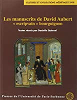 Les manuscrits de david aubert escripvain bourguignon